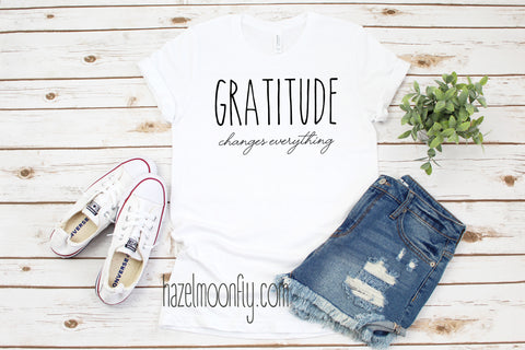 Gratitude Changes EVERYTHING Women's T Available in 5 Colors