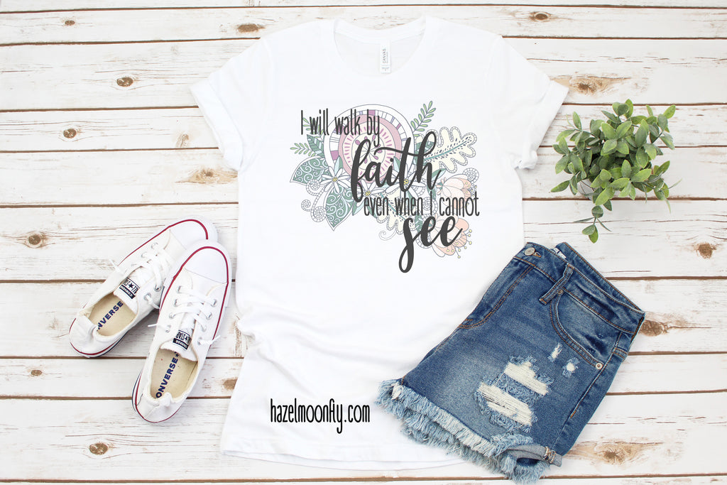 I Will Walk by FAITH Even When I Cannot SEE Short-Sleeve T-Shirt (2 Colors)