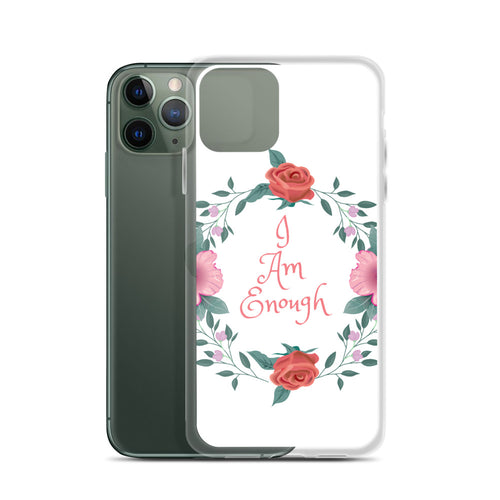 iPhone Case I Am Enough
