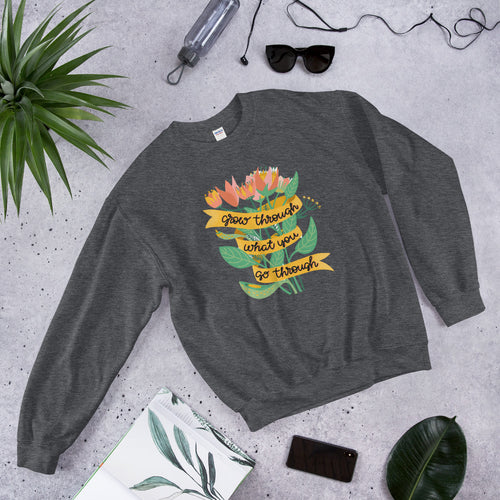Unisex Sweatshirt Grow Through What You Go Through