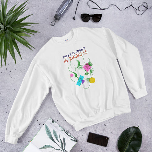 Unisex Sweatshirt There is power in kindness