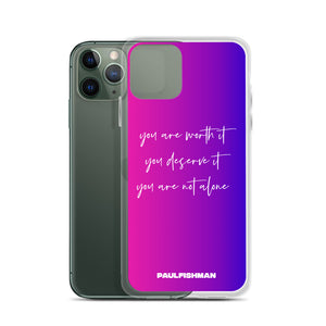 You Are Worth It Phone Case