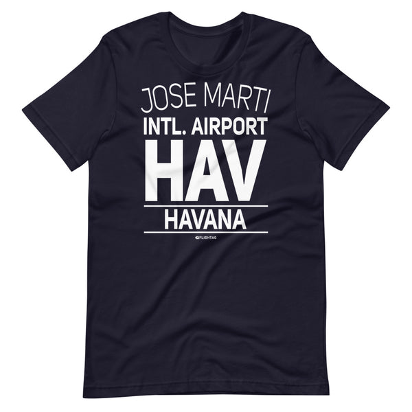Jose Marti International Airport Havana HAV IATA Code T-Shirt navy And Printed Hoodies Vacation Sweatshirt One Gift Airportag Iconspeak Travlshop Wanderlust PilotMall JetSeam Aviator Gear Travel Notes Wild Blue MyPilotStore Sportys Spreadshirt aviationshirts theaviationstore flightstore pilotexpressions aviationlifeclothing jetstream bobspilotshop piloteyesstore skygeek sportys aviatorwebsite aircraft mechanicshirts siu aviation pilot aeroplane pilotshop aviationclothing24 flyawayapparel
