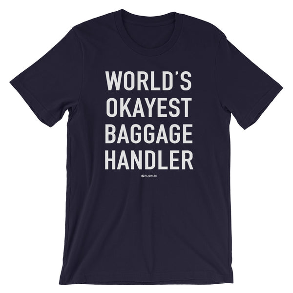 World's Okayest Baggage Handler T-Shirt navy And Printed Hoodies Vacation Sweatshirt One Gift Airportag Iconspeak Shop Travlshop Wanderlust PilotMall JetSeam Aviator Gear Travel Notes Wild Blue MyPilotStore Sportys Spreadshirt aviationshirts theaviationstore flightstore pilotexpressions aviationlifeclothing jetstream bobspilotshop piloteyesstore skygeek sportys aviatorwebsite aircraft mechanicshirts siu aviation pilot aeroplane pilotshop aviationclothing24 auburn flyawayapparel skysupplyusa