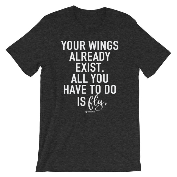 Your Wings Already Exist Inspirational T-Shirt dark grey heather Travel Design T Shirt And Printed Hoodies Vacation Sweatshirt One Gift Airportag Iconspeak Aviation Shop Travlshop Wanderlust PilotMall JetSeam Aviator Gear Travel Notes Wild Blue