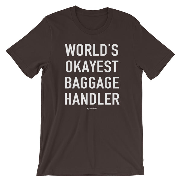 World's Okayest Baggage Handler T-Shirt brown And Printed Hoodies Vacation Sweatshirt One Gift Airportag Iconspeak Shop Travlshop Wanderlust PilotMall JetSeam Aviator Gear Travel Notes Wild Blue MyPilotStore Sportys Spreadshirt aviationshirts theaviationstore flightstore pilotexpressions aviationlifeclothing jetstream bobspilotshop piloteyesstore skygeek sportys aviatorwebsite aircraft mechanicshirts siu aviation pilot aeroplane pilotshop aviationclothing24 auburn flyawayapparel skysupplyusa