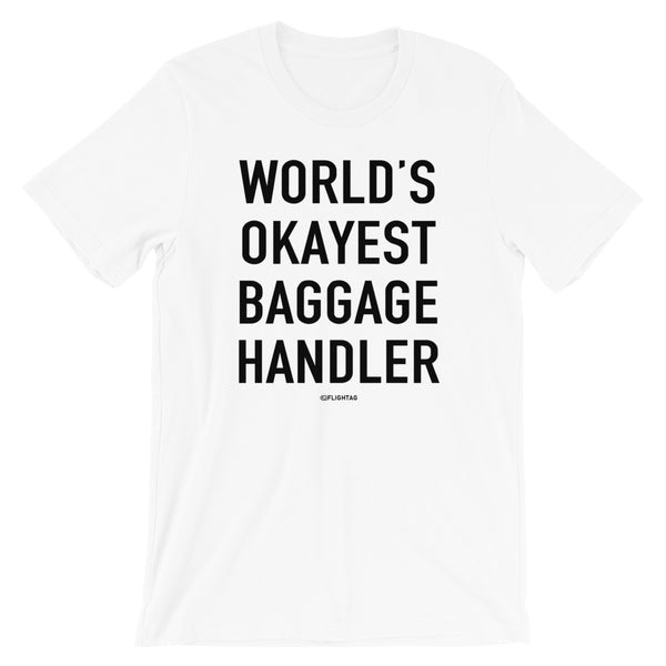 World's Okayest Baggage Handler T-Shirt white And Printed Hoodies Vacation Sweatshirt One Gift Airportag Iconspeak Shop Travlshop Wanderlust PilotMall JetSeam Aviator Gear Travel Notes Wild Blue MyPilotStore Sportys Spreadshirt aviationshirts theaviationstore flightstore pilotexpressions aviationlifeclothing jetstream bobspilotshop piloteyesstore skygeek sportys aviatorwebsite aircraft mechanicshirts siu aviation pilot aeroplane pilotshop aviationclothing24 auburn flyawayapparel skysupplyusa