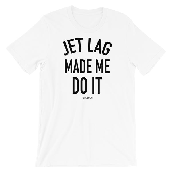 Jet Lag Made Me Do It T-Shirt white And Printed Hoodies Vacation Sweatshirt One Gift Airportag Iconspeak Shop Travlshop Wanderlust PilotMall JetSeam Aviator Gear Travel Notes Wild Blue MyPilotStore Sportys Spreadshirt aviationshirts theaviationstore flightstore pilotexpressions aviationlifeclothing jetstream bobspilotshop piloteyesstore skygeek sportys aviatorwebsite aircraft mechanicshirts siu aviation pilot aeroplane pilotshop aviationclothing24 auburn flyawayapparel skysupplyusa