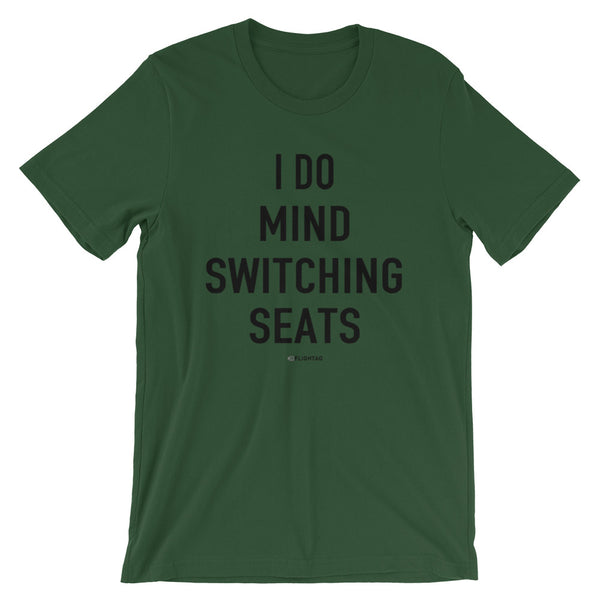 I Do Mind Switching Seats T-Shirt forest Travel Design T Shirt And Printed Hoodies Vacation Sweatshirt One Gift Airportag Iconspeak Aviation Shop Travlshop Wanderlust PilotMall JetSeam Aviator Gear Travel Notes Wild Blue