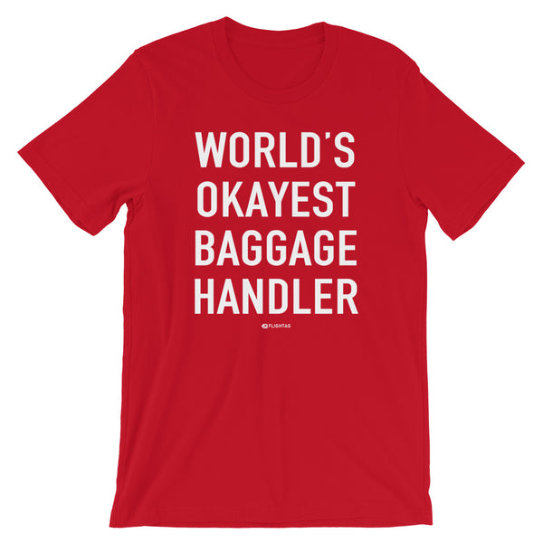 World's Okayest Baggage Handler T-Shirt red And Printed Hoodies Vacation Sweatshirt One Gift Airportag Iconspeak Shop Travlshop Wanderlust PilotMall JetSeam Aviator Gear Travel Notes Wild Blue MyPilotStore Sportys Spreadshirt aviationshirts theaviationstore flightstore pilotexpressions aviationlifeclothing jetstream bobspilotshop piloteyesstore skygeek sportys aviatorwebsite aircraft mechanicshirts siu aviation pilot aeroplane pilotshop aviationclothing24 auburn flyawayapparel skysupplyusa