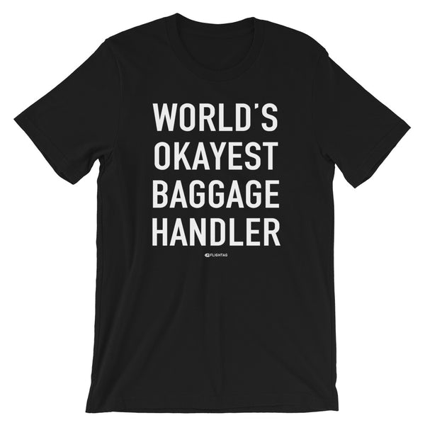 World's Okayest Baggage Handler T-Shirt black And Printed Hoodies Vacation Sweatshirt One Gift Airportag Iconspeak Shop Travlshop Wanderlust PilotMall JetSeam Aviator Gear Travel Notes Wild Blue MyPilotStore Sportys Spreadshirt aviationshirts theaviationstore flightstore pilotexpressions aviationlifeclothing jetstream bobspilotshop piloteyesstore skygeek sportys aviatorwebsite aircraft mechanicshirts siu aviation pilot aeroplane pilotshop aviationclothing24 auburn flyawayapparel skysupplyusa