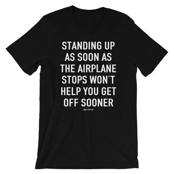 Standing Up As Soon As The Airplane Stops T-Shirt