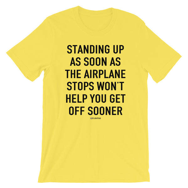 Standing Up As Soon As The Airplane Stops T-Shirt yellow Travel Design T Shirt And Printed Hoodies Vacation Sweatshirt One Gift Airportag Iconspeak Aviation Shop Travlshop Wanderlust PilotMall JetSeam Aviator Gear Travel Notes Wild Blue