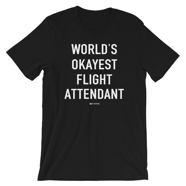 World's Okayest Flight Attendant T-Shirt black And Printed Hoodies Vacation Sweatshirt One Gift Airportag Iconspeak Shop Travlshop Wanderlust PilotMall JetSeam Aviator Gear Travel Notes Wild Blue MyPilotStore Sportys Spreadshirt aviationshirts theaviationstore flightstore pilotexpressions aviationlifeclothing jetstream bobspilotshop piloteyesstore skygeek sportys aviatorwebsite aircraft mechanicshirts siu aviation pilot aeroplane pilotshop aviationclothing24 auburn flyawayapparel skysupplyusa