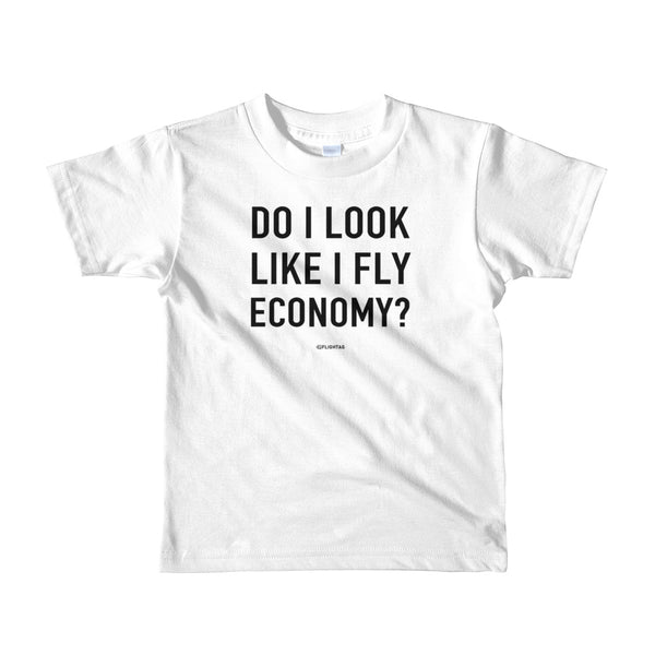 Do I look like I fly economy kids t shirt white Travel Design T Shirt And Printed Hoodies Vacation Sweatshirt One Gift Airportag Iconspeak Aviation Shop Travlshop Wanderlust PilotMall JetSeam Aviator Gear Travel Notes Wild Blue