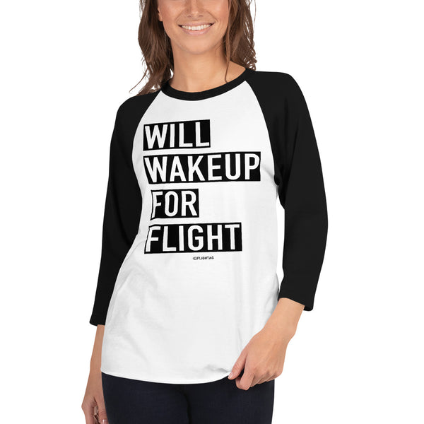 Will Wakeup For Flight - Women's Raglan T-Shirt white and black Travel Design T Shirt And Printed Hoodies Vacation Sweatshirt One Gift Airportag Iconspeak Aviation Shop Travlshop Wanderlust PilotMall JetSeam Aviator Gear Travel Notes Wild Blue