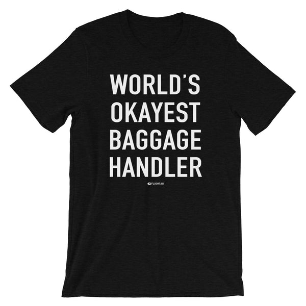 World's Okayest Baggage Handler T-Shirt black heather And Printed Hoodies Vacation Sweatshirt One Gift Airportag Iconspeak Shop Travlshop Wanderlust PilotMall JetSeam Aviator Gear Travel Notes Wild Blue MyPilotStore Sportys Spreadshirt aviationshirts theaviationstore flightstore pilotexpressions aviationlifeclothing jetstream bobspilotshop piloteyesstore skygeek sportys aviatorwebsite aircraft mechanicshirts siu aviation pilot aeroplane pilotshop aviationclothing24 auburn flyawayapparel skysupplyusa
