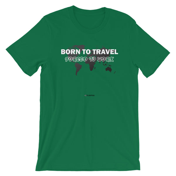 Born To Travel Green Travel Design T Shirt And Printed Hoodies Vacation Sweatshirt One Gift Airportag Iconspeak Aviation Shop Travlshop Wanderlust PilotMall JetSeam Aviator Gear Travel Notes Wild Blue