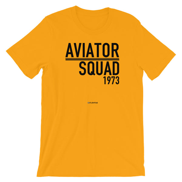 Aviator Squad 1973 T-Shirt gold Travel Design T Shirt And Printed Hoodies Vacation Sweatshirt One Gift Airportag Iconspeak Aviation Shop Travlshop Wanderlust PilotMall JetSeam Aviator Gear Travel Notes Wild Blue
