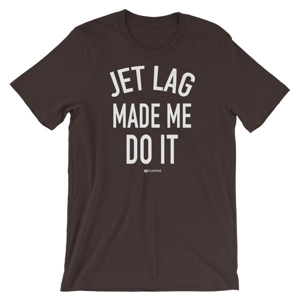 Jet Lag Made Me Do It T-Shirt brown And Printed Hoodies Vacation Sweatshirt One Gift Airportag Iconspeak Shop Travlshop Wanderlust PilotMall JetSeam Aviator Gear Travel Notes Wild Blue MyPilotStore Sportys Spreadshirt aviationshirts theaviationstore flightstore pilotexpressions aviationlifeclothing jetstream bobspilotshop piloteyesstore skygeek sportys aviatorwebsite aircraft mechanicshirts siu aviation pilot aeroplane pilotshop aviationclothing24 auburn flyawayapparel skysupplyusa