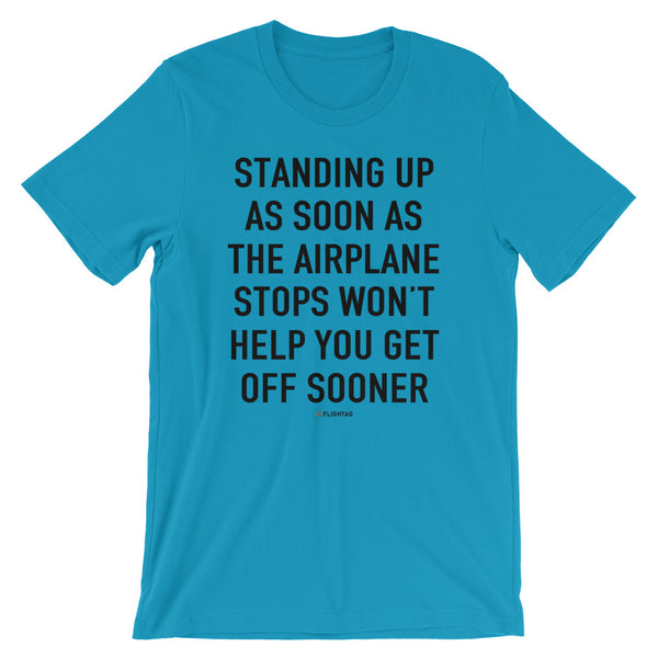 Standing Up As Soon As The Airplane Stops T-Shirt aqua Travel Design T Shirt And Printed Hoodies Vacation Sweatshirt One Gift Airportag Iconspeak Aviation Shop Travlshop Wanderlust PilotMall JetSeam Aviator Gear Travel Notes Wild Blue