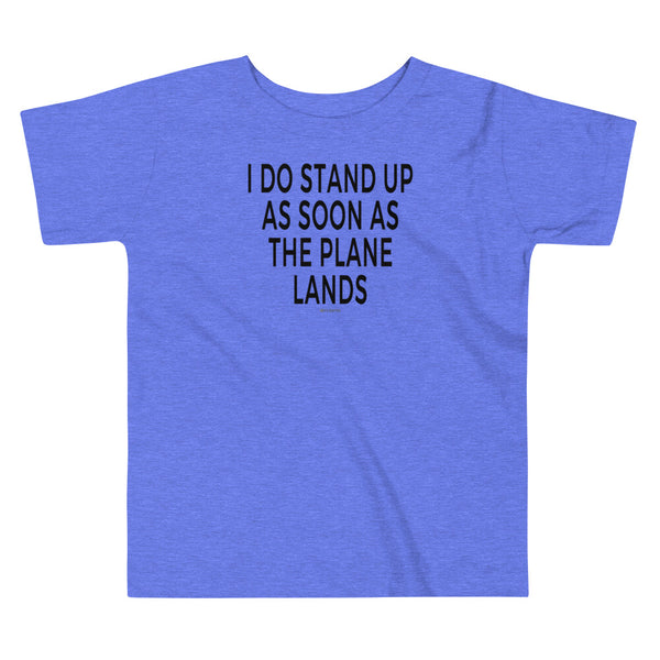 I Do Stand Up - Toddler T-Shirt