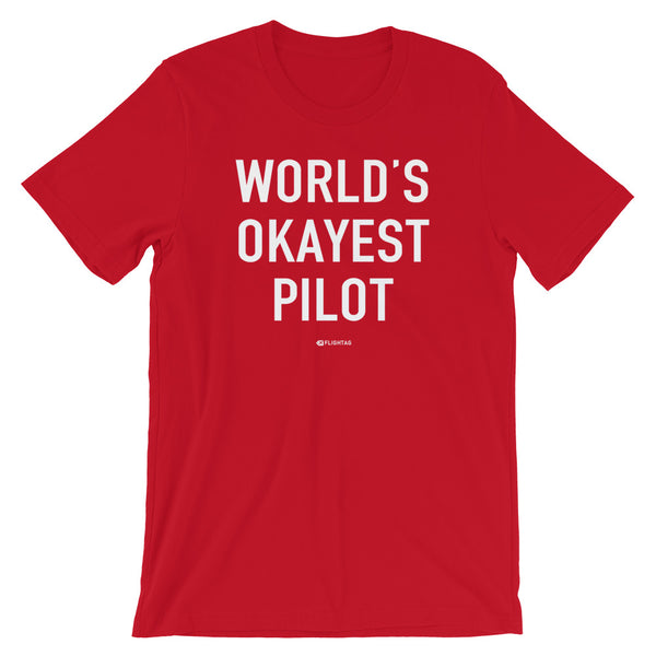 World's Okayest Pilot T-Shirt red Travel Design T Shirt And Printed Hoodies Vacation Sweatshirt One Gift Airportag Iconspeak Aviation Shop Travlshop Wanderlust PilotMall JetSeam Aviator Gear Travel Notes Wild Blue