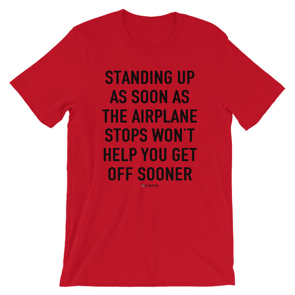 Standing Up As Soon As The Airplane Stops T-Shirt red Travel Design T Shirt And Printed Hoodies Vacation Sweatshirt One Gift Airportag Iconspeak Aviation Shop Travlshop Wanderlust PilotMall JetSeam Aviator Gear Travel Notes Wild Blue