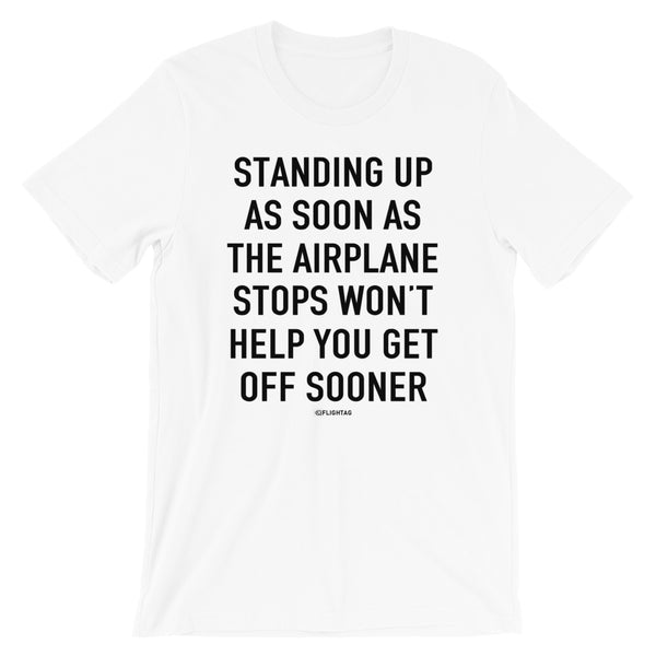 Standing Up As Soon As The Airplane Stops T-Shirt white Travel Design T Shirt And Printed Hoodies Vacation Sweatshirt One Gift Airportag Iconspeak Aviation Shop Travlshop Wanderlust PilotMall JetSeam Aviator Gear Travel Notes Wild Blue