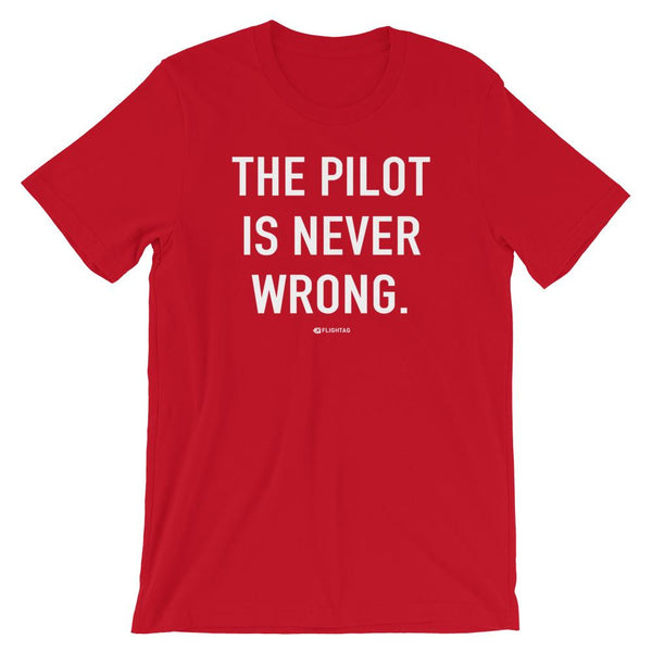The Pilot Is Never Wrong T-Shirt red Travel Design T Shirt And Printed Hoodies Vacation Sweatshirt One Gift Airportag Iconspeak Aviation Shop Travlshop Wanderlust PilotMall JetSeam Aviator Gear Travel Notes Wild Blue