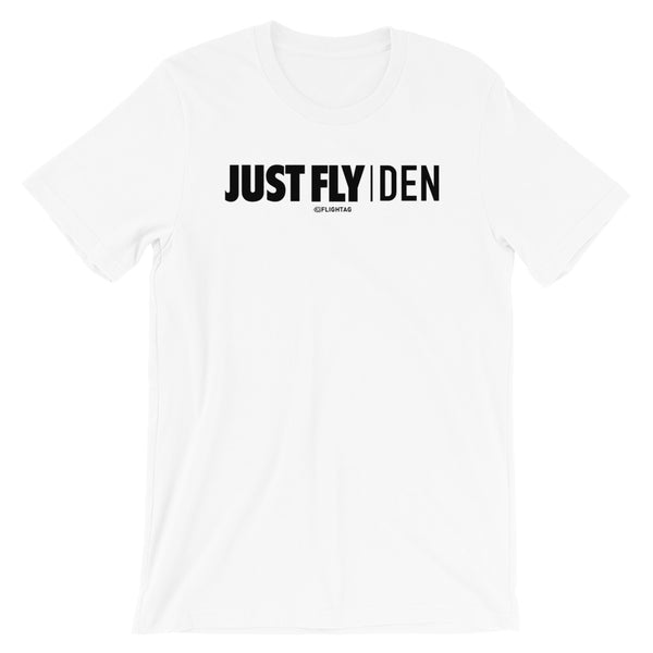 Just Fly DEN Denver International Airport T-Shirt white Travel Design T Shirt And Printed Hoodies Vacation Sweatshirt One Gift Airportag Iconspeak Aviation Shop   Travlshop Wanderlust PilotMall JetSeam Aviator Gear Travel Notes Wild Blue