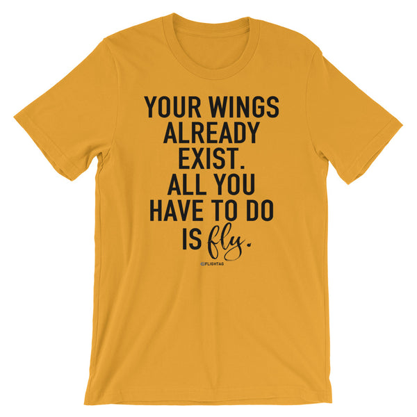 Your Wings Already Exist Inspirational T-Shirt mustard Travel Design T Shirt And Printed Hoodies Vacation Sweatshirt One Gift Airportag Iconspeak Aviation Shop Travlshop Wanderlust PilotMall JetSeam Aviator Gear Travel Notes Wild Blue