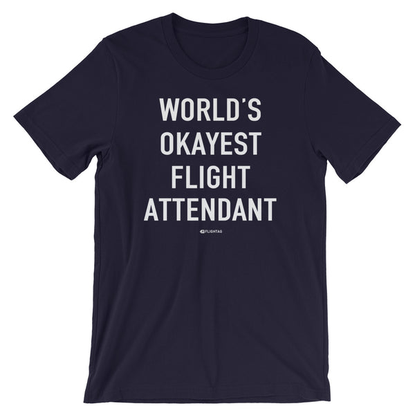 World's Okayest Flight Attendant T-Shirt navy And Printed Hoodies Vacation Sweatshirt One Gift Airportag Iconspeak Shop Travlshop Wanderlust PilotMall JetSeam Aviator Gear Travel Notes Wild Blue MyPilotStore Sportys Spreadshirt aviationshirts theaviationstore flightstore pilotexpressions aviationlifeclothing jetstream bobspilotshop piloteyesstore skygeek sportys aviatorwebsite aircraft mechanicshirts siu aviation pilot aeroplane pilotshop aviationclothing24 auburn flyawayapparel skysupplyusa