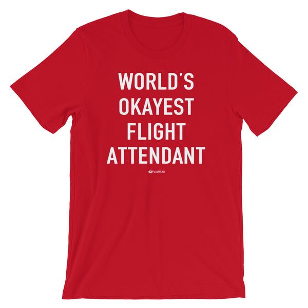 World's Okayest Flight Attendant T-Shirt red And Printed Hoodies Vacation Sweatshirt One Gift Airportag Iconspeak Shop Travlshop Wanderlust PilotMall JetSeam Aviator Gear Travel Notes Wild Blue MyPilotStore Sportys Spreadshirt aviationshirts theaviationstore flightstore pilotexpressions aviationlifeclothing jetstream bobspilotshop piloteyesstore skygeek sportys aviatorwebsite aircraft mechanicshirts siu aviation pilot aeroplane pilotshop aviationclothing24 auburn flyawayapparel skysupplyusa