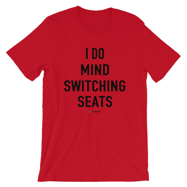 I Do Mind Switching Seats T-Shirt red Travel Design T Shirt And Printed Hoodies Vacation Sweatshirt One Gift Airportag Iconspeak Aviation Shop Travlshop Wanderlust PilotMall JetSeam Aviator Gear Travel Notes Wild Blue