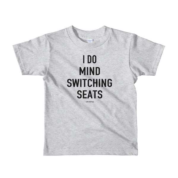 I Do Mind Switching Seats Kids T-Shirt heather grey Travel Design T Shirt And Printed Hoodies Vacation Sweatshirt One Gift Airportag Iconspeak Aviation Shop Travlshop Wanderlust PilotMall JetSeam Aviator Gear Travel Notes Wild Blue