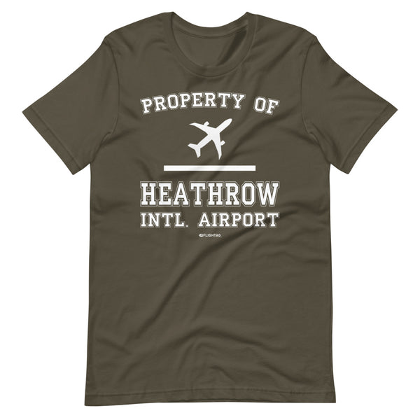 Property Of Heathrow International Airport T-Shirt army