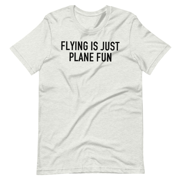 Flying Is Just Plane Fun T-Shirt white