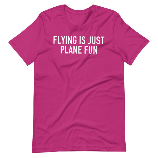 Flying Is Just Plane Fun T-Shirt pink berry