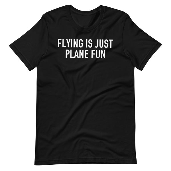 Flying Is Just Plane Fun T-Shirt black