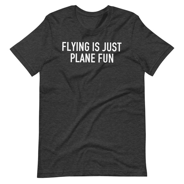 Flying Is Just Plane Fun T-Shirt black heather