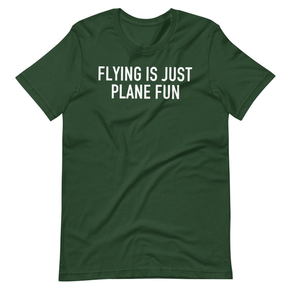 Flying Is Just Plane Fun T-Shirt green