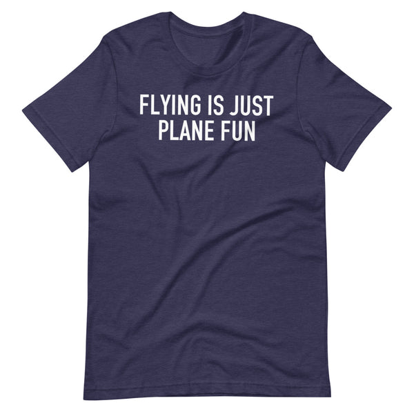 Flying Is Just Plane Fun T-Shirt blue heather