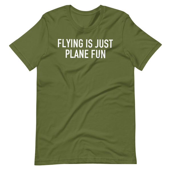 Flying Is Just Plane Fun T-Shirt olive