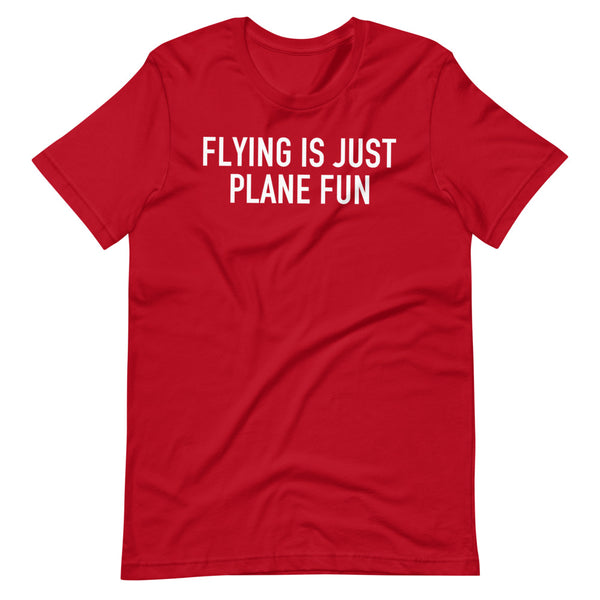 Flying Is Just Plane Fun T-Shirt red