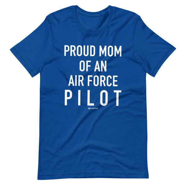 Proud Mom Of An Air Force Pilot - Tee Shirt blue