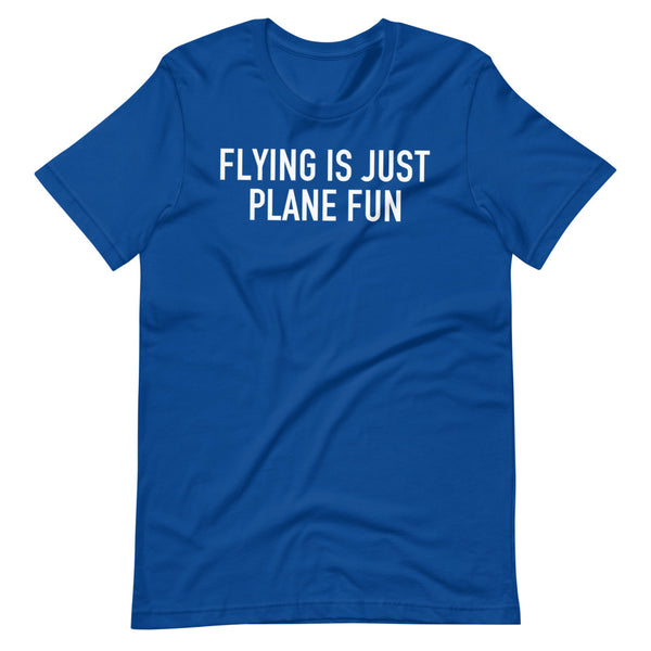 Flying Is Just Plane Fun T-Shirt blue