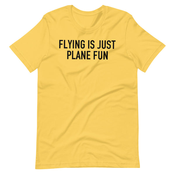 Flying Is Just Plane Fun T-Shirt yellow