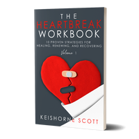 The Heartbreak Workbook: 10 Proven Strategies for Healing, Renewing And Recovering