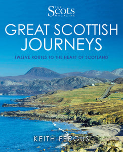 The Scots Magazine: Great Scottish Journeys